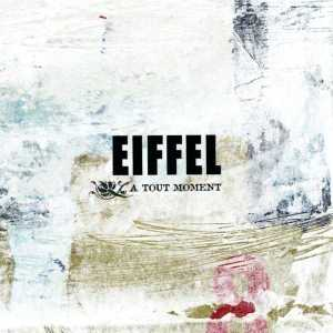 Eiffel - A tout Moment