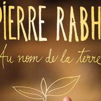 Au Nom de la Terre ~ Pierre Rabhi