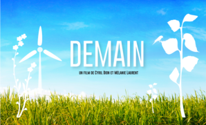 Demain un film de Cyril Dion et Mélanie Laurent