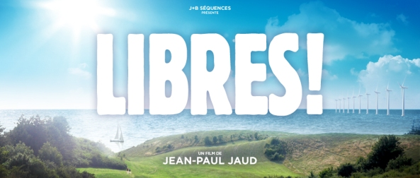 Libres! film documentaire de Jean-Paul Jaud