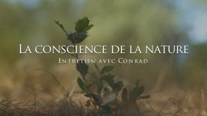 La conscience de la nature - entretien avec Conrad