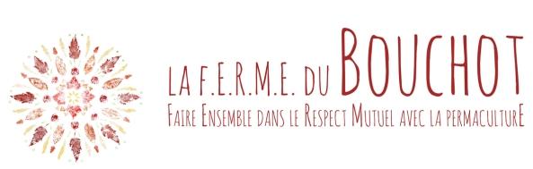Ferme Le Bouchot - Permaculture , Eco Construction & Co